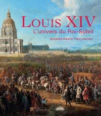 Louis XIV, l'univers du Roi-Soleill