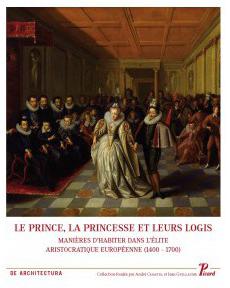le-prince-la-princesse-et-leurs-logis-manieres-d-habiter-dans-l-elite-aristocratique-europeenne-1400-1700