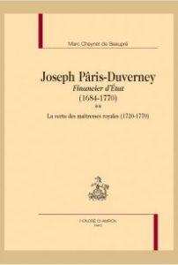 Joseph Pâris-Duverney. Financier d'état (1684-1770)